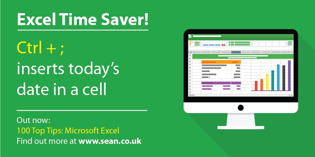 Excel Time Saver: Ctrl plus semicolon inserts today's date in a cell