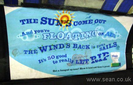 Poster says: The sun's come out and you're floating on air. The wind's back in your sails. It's so good to really let rip.